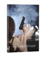 Armele sus, Vol. 1, Femme Fatale