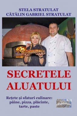 Secretele aluatului. Reţete şi sfaturi culinare - editia color, ditura cartea ta, servicii editoriale, selfpublishing