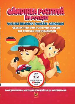 Gandirea pozitiva in povesti / Geschichten zum positiven Denken, povesti germana, bilingve, ieftin, ilustratii