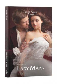 Amor, Vol. 1, Lady Mara, Silvia Rusen, roman dragoste, editura Cartea Ta