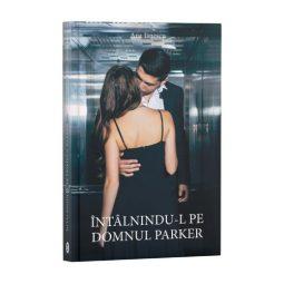 Întâlnindu-l pe domnul Parker - Ana Iănescu, Editura Cartea ta, servicii editoriale, self publishing, corectura, redactare, editare, ilustrare, publicare carte
