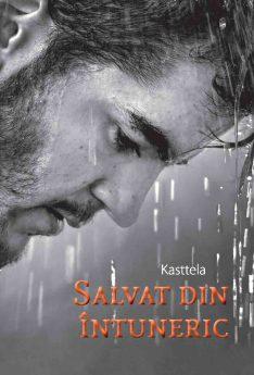 Salvat din intuneric – Kasttela, Editura Cartea ta, servicii editoriale, self publishing, corectura, redactare, editare, ilustrare, publicare carte