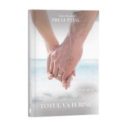 Prenupțial, Vol. 3, Totul va fi bine - Delia Moretti, Editura Cartea ta, servicii editoriale, self publishing, corectura, redactare, editare, ilustrare, publicare carte