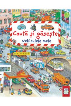 Vehiculele mele - Cauta si gaseste, e-carteata.ro, carti cartonate copii peste 2 ani, prescolari, masini, vehicule
